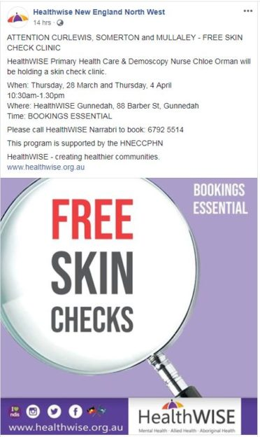 ATTENTION CURLEWIS, SOMERTON and MULLALEY - FREE SKIN CHECK CLINIC  HealthWISE Primary Health Care & Demoscopy Nurse Chloe Orman will be holding a skin check clinic.  When: Thursday, 28 March and Thursday, 4 April 10:30am-1.30pm Where: HealthWISE Gunnedah, 88 Barber St, Gunnedah Time: BOOKINGS ESSENTIAL  Please call HealthWISE Narrabri to book: 6792 5514
